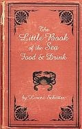 Little Book of the Sea : Food and Drink