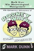Calamitous Adventures of Rodney and Wayne, Cosmic Repair Boys. Book Two : The Meteorological...