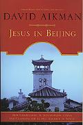 Jesus in Beijing How Christianity Is Transforming China And Changing the Global Balance of P...