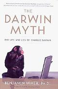 The Darwin Myth: The Life and Lies of Charles Darwin