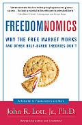 Freedomnomics Why the Free Market Works and Other Half-baked Theories Don't