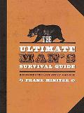 The Ultimate Man's Survival Guide: Recovering the Lost Art of Manhood