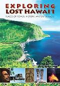Exploring Lost Hawaii: Places of Power, History, Mystery, and Magic