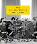 Martin Parr? : The Nonconformists