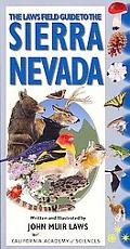 Laws Field Guide to the Sierra Nevada