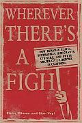 Wherever There's a Fight: How Runaway Slaves, Suffragists, Immigrants, Strikers and Poets Sh...