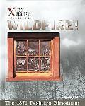 Wildfire The 1871 Peshtigo Firestorm