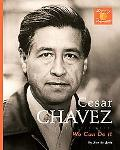 Cesar Chavez We Can Do It!