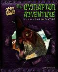 Oviraptor Adventure Mark Norell And the Egg Thief