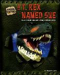 T. Rex Named Sue Sue Hendrickson's Huge Discovery