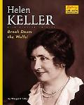 Helen Keller Break Down the Walls!