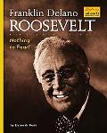 Franklin Delano Roosevelt Nothing to Fear!