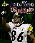 Hines Ward and the Pittsburgh Steelers Super Bowl Xl