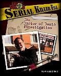 Serial Killer File The Doctor of Death Investigation