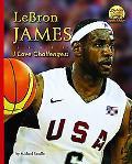 LeBron James: I Love Challenges!