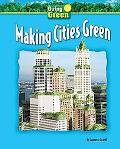 Making Cities Green (Going Green)