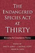 Endangered Species Act at Thirty Renewing the Conservation Promise