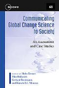 Communicating Global Change Science to Society An Assessment and Case Studies
