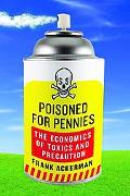 Poisoned for Pennies: The Economics of Toxics and Precaution