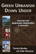 Green Urbanism Down Under: Learning from Sustainable Communities in Australia