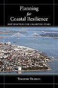 Planning for Coastal Resilience: Best Practices for Calamitous Times