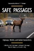 Safe Passages: Highways, Wildlife, and Habitat Connectivity