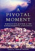 A Pivotal Moment: Population, Justice, and the Environmental Challenge