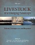 Livestock in a Changing Landscape, Volume 1: Drivers, Consequences, and Responses