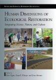 Human Dimensions of Ecological Restoration: Integrating Science, Nature, and Culture (The Sc...