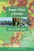 Green Cities of Europe : Global Lessons on Green Urbansim
