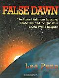 False Dawn The United Religions Initiative, Globalism, and the Quest for a One-World Religion