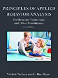Principles of Applied Behavior Analysis for Behavior Technicians and Other Practitioners 2/E