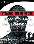 Stealing the Network How to Own an Identity