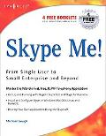 Skype Me! From Single User to Small Enterprise and Beyond