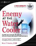 Enemy at the Water Cooler Real-life Stories of Insider Threats and Enterprise Security Manag...
