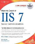 How to Cheat at IIS 7 Server Administration