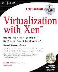 Virtualization With Xen Including Xenenterprise, Xenserver, and Xenexpress