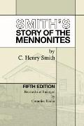 Smith's Story of the Mennonites: Fifth Edition