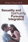 Sexuality and Spirituality, Pursuing Integration