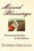 Missed Blessings: Devotional Studies in Revelation - Stephen Grunlan - Paperback