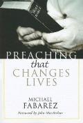 Preaching That Changes Lives - Michael Fabarez - Paperback