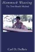 Hammock Weaving: The Two-Shuttle Method - Carl D. DuBois - Paperback