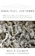 Jesus, Paul, and Power : Rhetoric, Ritual, and Metaphor in Ancient Mediterranean Christianity