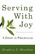Serving with Joy: A Study in Philippians