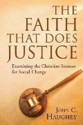 Faith That Does Justice: Examining the Christian Sources for Social Change