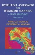 Dysphagia Assessment and Treatment Planning : A Team Approach