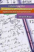 Extending the Frontiers of Mathematics Inquiries Into Proof And Argumentation
