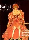 Bakst The Art of Theatre And Dance
