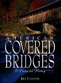 American Covered Bridges A Pictorial History