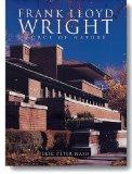 Frank Lloyd Wright: Force of Nature